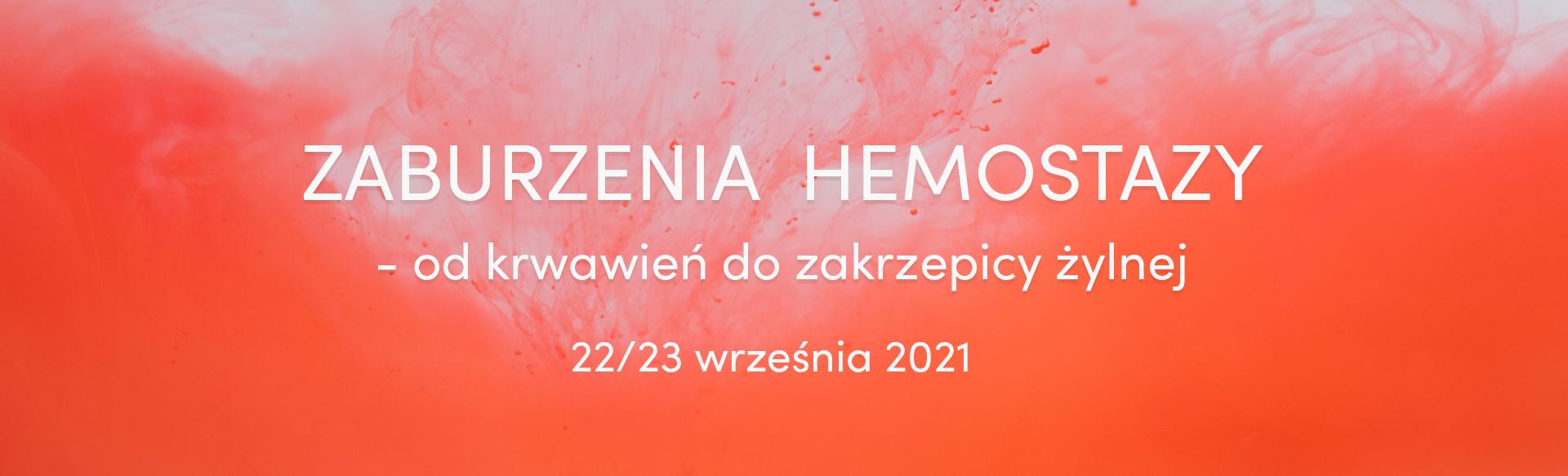 Zaburzenia hemostazy - od krwawień do zakrzepicy żylnej 2021